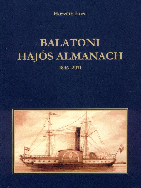 Könyv – Balaton Hajós Almanach 1848-2011 (Horváth Imre - Deák István)