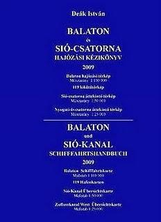 Könyv – Balaton és Sió-csatorna hajózási kézikönyv 2009. (Deák István)