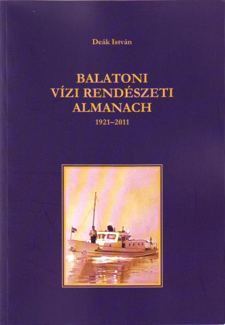 Könyv – Balaton Vízi Rendészeti Almanach 1921-2011 (Deák István)